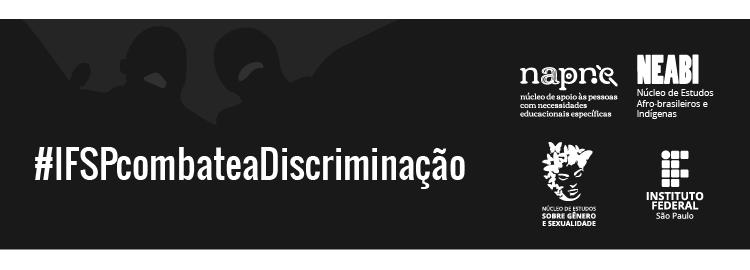 #IFSPcombateaDiscriminação