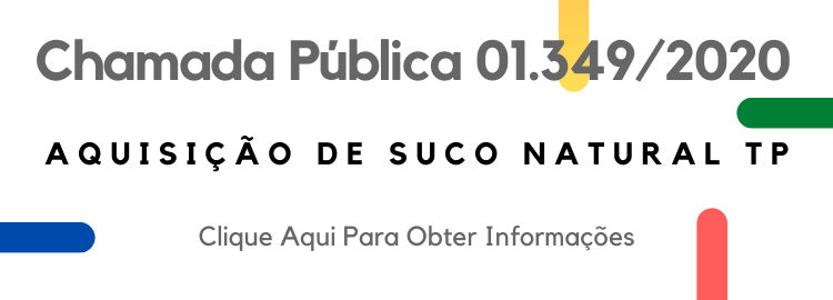 Chamada Pública 01.349/2020 Aquisição de Suco Natural TP